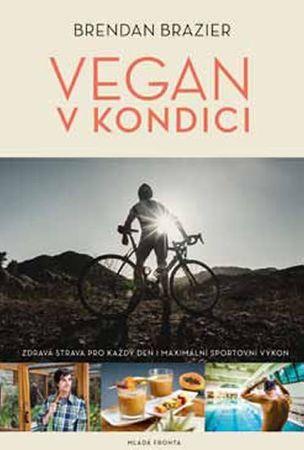 Brazier Brendan: Vegan v kondici
