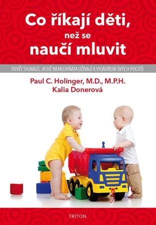 Holinger Paul C.: Co říkají děti, než se naučí mluvit