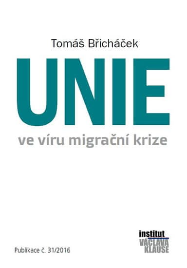 Břicháček Tomáš: Unie ve víru migrační krize