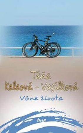 Keleová-Vasilková Táňa: Vône života