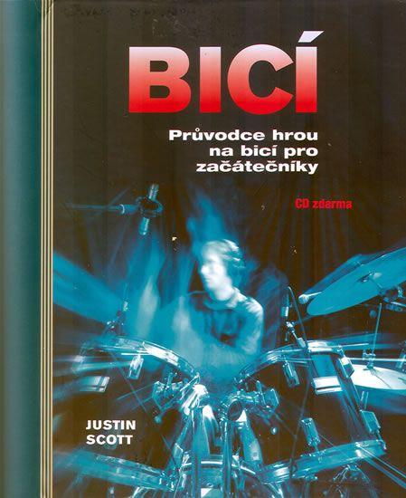 Scott Justin: Bicí - Průvodce hrou na bicí pro začátečníky + CD