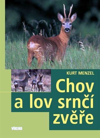 Menzel Kurt: Chov a lov srnčí zvěře