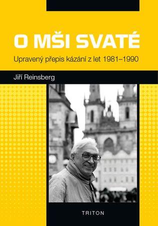 Reinsberg Jiří: O mši svaté - Upravený přepis kázání z let 1981-1990