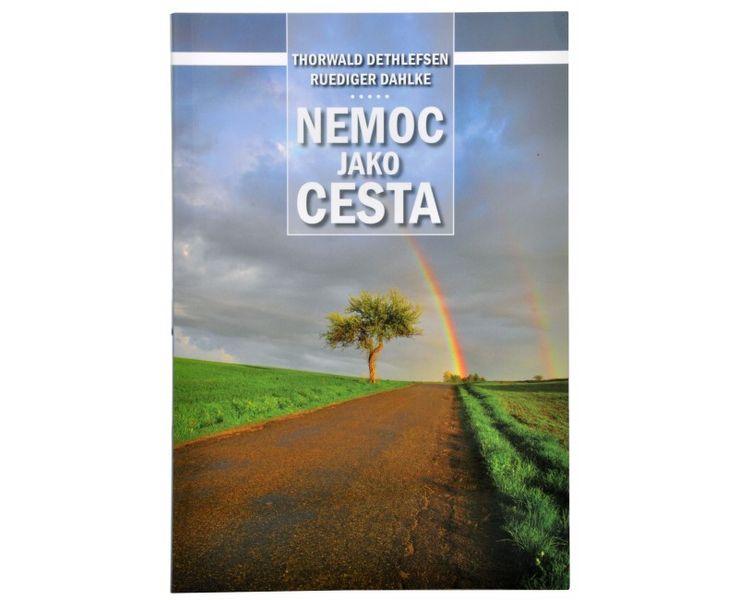 Nemoc jako cesta (Thorwald Dethlefsen, Dr. Ruediger Dahlke)