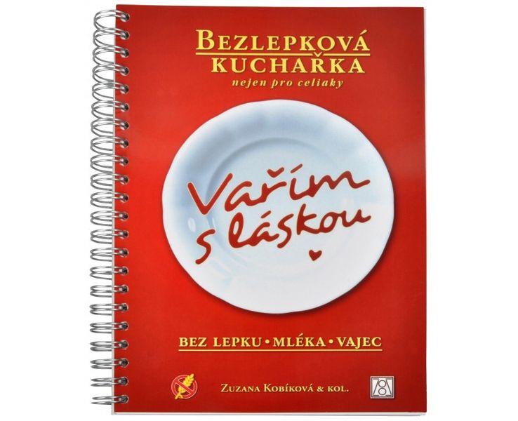 Knihy Vařím s láskou - bezlepková kuchařka nejen pro celiaky (Zuzana Kobíková & kol.)