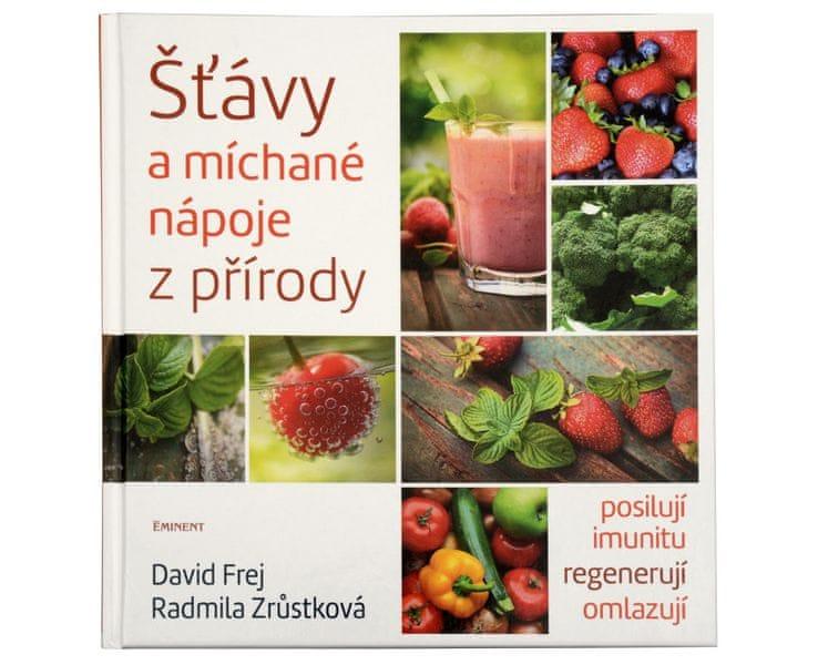 Šťávy a míchané nápoje z přírody (MUDr. David Frej, Radmila Zrůstková)