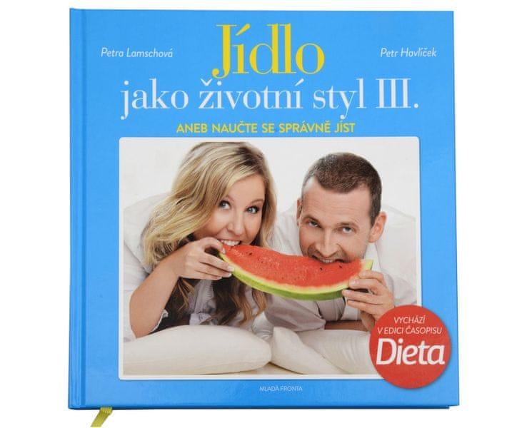Jídlo jako životní styl III. (Ing. Petr Havlíček, Petra Lamschová)