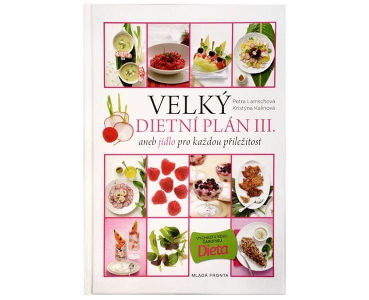 Velký dietní plán III. aneb jídlo pro každou příležitost (Kristýna Kalinová Ostratická, Petra Lamsch
