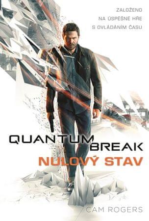 Rogers Cam: Quantum Break - Nulový stav