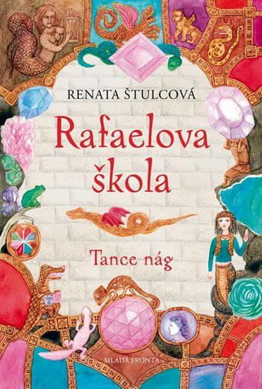 Štulcová Renata: Rafaelova škola - Tance nág