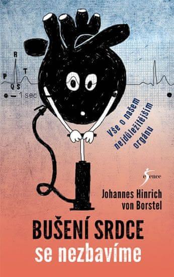 von Borstel Johannes Hinrich: Bušení srdce se nezbavíme