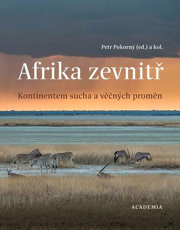 Pokorný Petr: Afrika zevnitř - Kontinentem sucha a věčných proměn