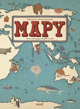 Mizielińska Aleksandra, Mizieliński Dani: Mapy - Atlas světa, jaký svět ještě neviděl