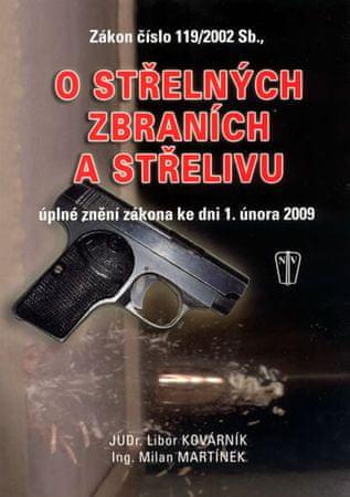 Kovárník Libor, Martínek Milan: Zákon o střelných zbraních a střelivu - úplné znění zákona ke dni 1.