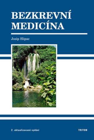 Slipac Josip: Bezkrevní medicína - 2. vydání