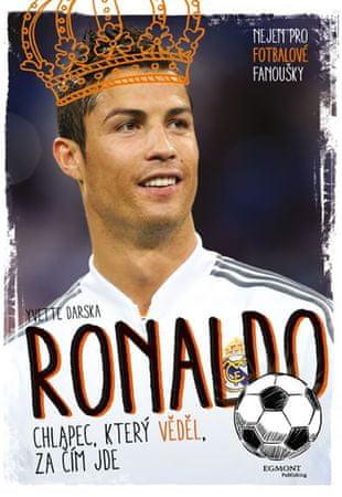 Darska Yvette: Ronaldo - Chlapec, který věděl, za čím jde
