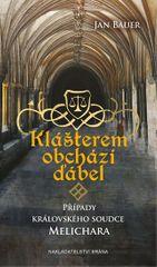 Bauer Jan: Klášterem obchází ďábel - Případy královského soudce Melichara