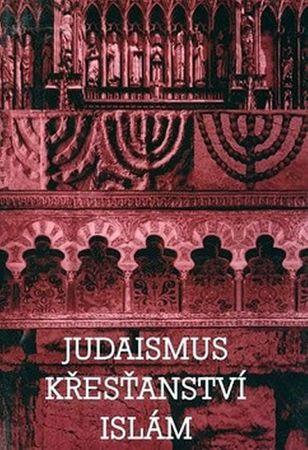 Pavlincová Helena, Horyna Břetislav: Judaismus Křesťanství Islám