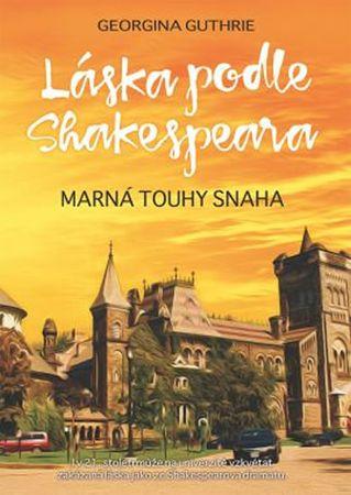Guthrie Georgina: Láska podle Shakespeara 2 - Marná touhy snaha