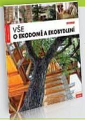 kolektiv autorů: Vše o ekodomě a ekobydlení
