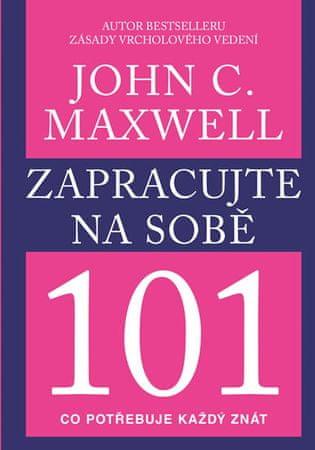 Maxwell John C.: Zapracujte na sobě 101