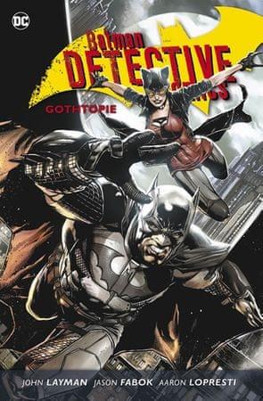 Layman John a kolektiv: Batman Detective Comics 5 - Gothopie