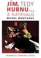 Montignac Michel: Jím, tedy hubnu... a natrvalo