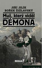 Jilík Jiří, Žižlavský Bořek,: Muž, který viděl démona