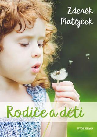 Matějček Zdeněk: Rodiče a děti