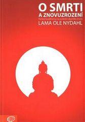 Nydahl Lama Ole: O smrti a znovuzrození - Pohled buddhismu na poslední okamžiky života