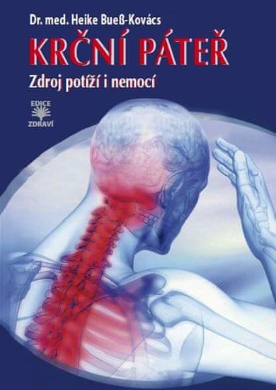Bueß-Kovács Heike: Krční páteř - Zdroj potíží i nemocí