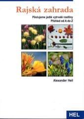 Heil Alexander: Rajská zahrada - Pěstujeme vytrvalé jedlé rostliny