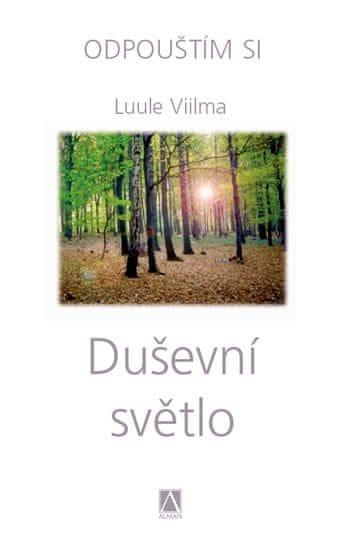 Viilma Luule: Duševní světlo - Odpouštím si