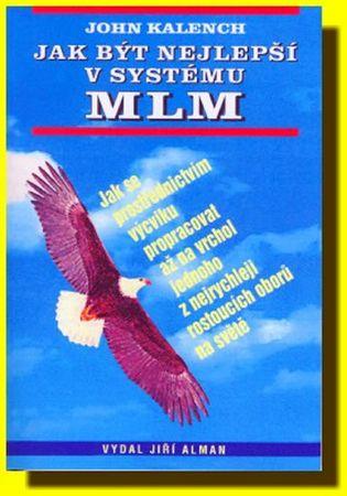 Kalench John: Jak být nejlepší v systému MLM