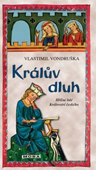 Vondruška Vlastimil: Králův dluh - Hříšní lidé Království českého