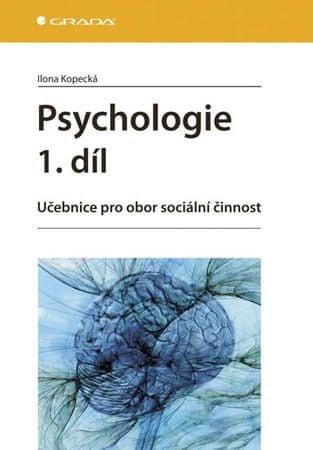 Kopecká Ilona: Psychologie 1.díl - Učebnice pro obor sociální činnost