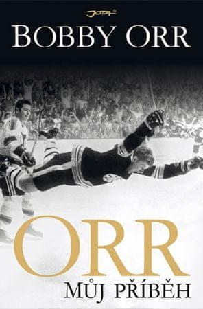 Orr Bobby: Orr - Můj příběh