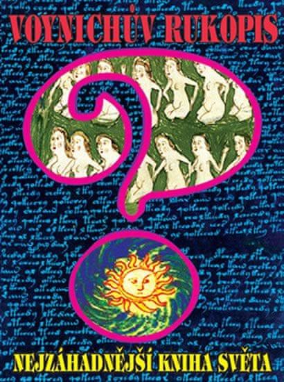 Voynichův rukopis - Nejzáhadnější kniha světa