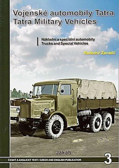Zavadil Radomír: Vojenské automobily Tatra - nákladní a speciální automobily