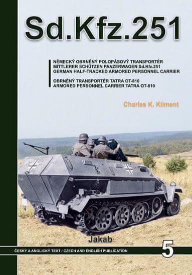 Kliment Charles K.: Sd.Kfz.251 - Německý obrněný polopásový transportér a obrněný transportér Tatra