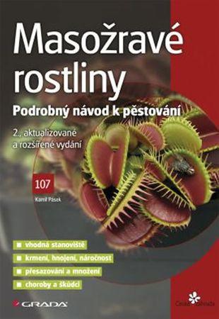 Pásek Kamil: Masožravé rostliny - Podrobný návod na pěstování