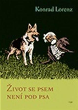 Lorenz Konrad: Život se psem není pod psa