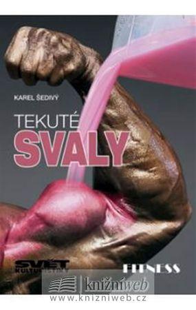 Šedivý Karel: Tekuté svaly