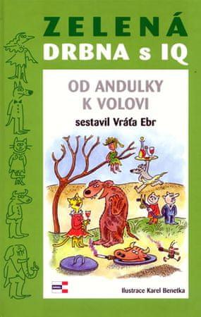 Ebr Vráťa: Zelená drbna s IQ - Od andulky k volovi