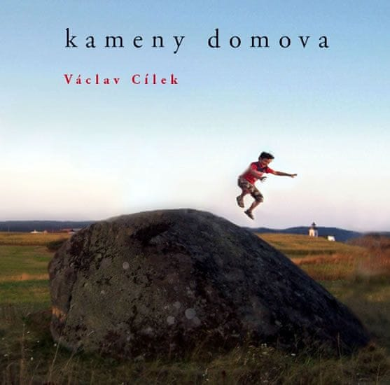 Cílek Václav: Kameny domova