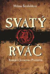 Štráfeldová Milena: Svatý rváč - Rromán o Jeronýmovi Pražském