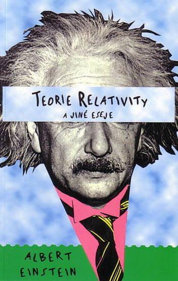 Einstein A.: Teorie relativity a jiné eseje
