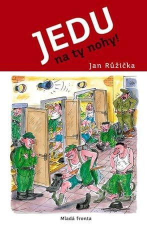 Růžička Jan: Jedu na ty nohy!