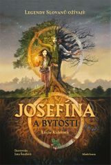 Kaletová Lucie: Josefína a bytosti