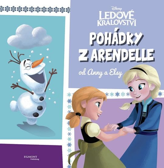 kolektiv autorů: Ledové království - Pohádky z Arendelle od Anny a Elsy